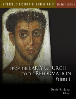 People's History of Christianity: From the Early Church to the Reformation - Volume 1 - Student Edition