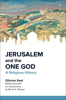 Jerusalem and the One God: A Religous History