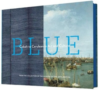 Blue: Cobalt to Cerulean in Art and Culture