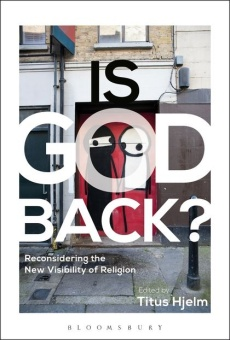 Is God Back? Reconsidering the New Visibility of Religion