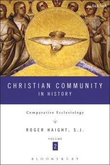 Christian Community in History: Comparative Ecclesiology, Volume 2