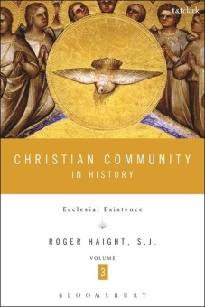Christian Community in History: Ecclesial Existence, Volume 3