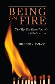 Being on Fire: The Top Ten Essentials of Catholic Faith