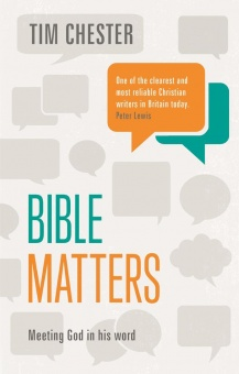 Bible Matters: Meeting God In His Word