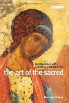 Art of the Sacred: An Introduction to the Aesthetics of Art and Belief