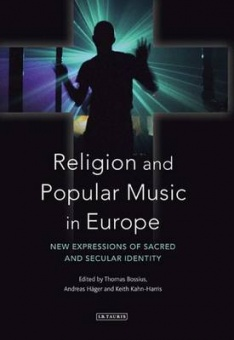 Religion and Popular Music in Europe: New Expressions of Sacred and Secular Identity
