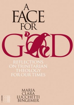 Face for God: Reflections on Trinitarian Theology for our Times