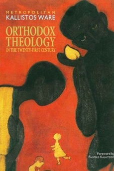 Orthodox Theology in the Twenty-First Century
