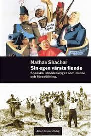 Sin egen värsta fiende: essäer om spanska inbördeskriget