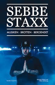 Sebbe Staxx - Musiken, Brotten, Beroendet