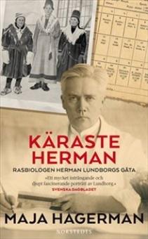 Käraste Herman : rasbiologen Herman Lundborgs gåta