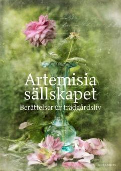 Artemisiasällskapet: Berättelser ur trädgårdsliv
