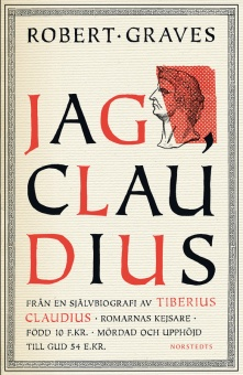 Jag, Claudius: från en självbiografi av Tiberius Claudius, romarnas kejsare, född 10 f. Kr., mördad och upphöjd till Gud 54 e. Kr.