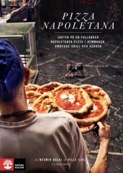 Pizza Napoletana: jakten på en fulländad napoletansk pizza i hemmaugn, ombyggd grill och vedugn