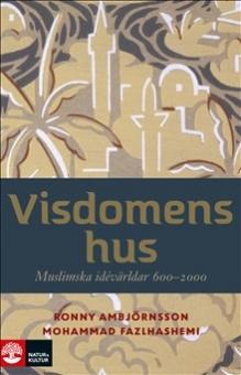 Visdomens hus: muslimska idévärldar 600-2000