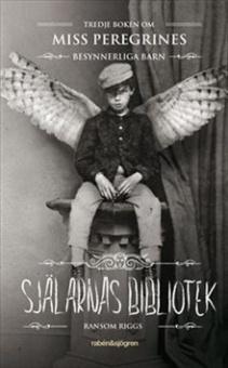Själarnas bibliotek - tredje boken om Miss Peregrines besynnerliga barn