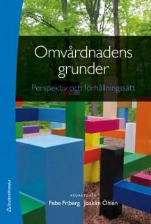 Omvårdnadens grunder - Perspektiv och förhållningssätt (bok + digital produkt)