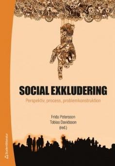 Social exkludering - perspektiv, process, problemkonstruktion
