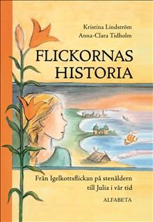 Flickornas historia: Från Igelkottsflickan på stenåldern till JUlia i vår tid