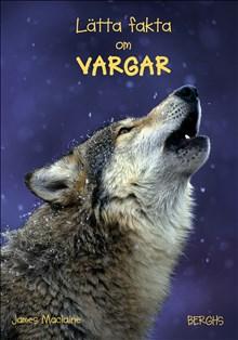 Lätta fakta om Vargar