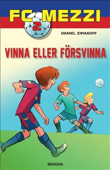 Vinna eller försvinna - FC Mezzi 2