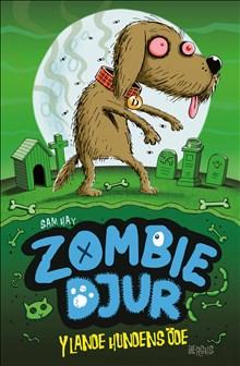 Ylande hundens öde - Zombie djur 3