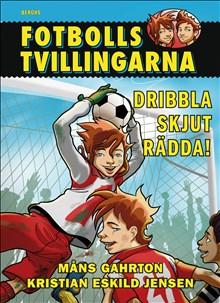 Fotbollstvillingarna 1 - Dribbla, skjut, rädda!