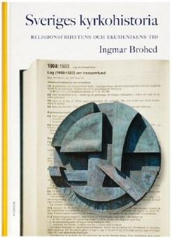 Sveriges kyrkohistoria 8 - religionsfrihetens och ekumenikens tid