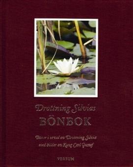 Drottning Silvias bönbok (Böner i urval av Drottning Silvia med bilder av Kung Carl Gustaf)