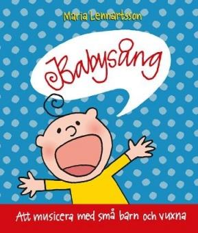 Babysång: Att musicera med små barn och vuxna
