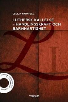 Luthersk kallelse: Handlingskraft och barmhärtighet
