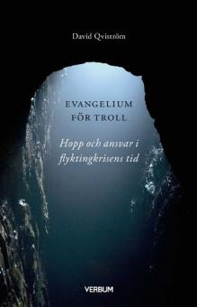 Evangelium för troll Hopp och ansvar i flyktingkrisens tid