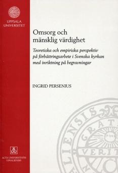 Omsorg och mänsklig värdighet - Teoretiska och empiriska perspektiv på förbättrinsarbete i Svenska kyrkan med inriktning på begravningar