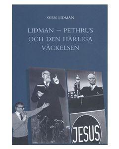 Lidman - Pethrus och den härliga väckelsen