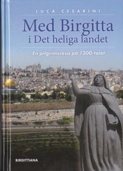 Med Birgitta i Det heliga landet: En pilgrimsresa på 1300-talet