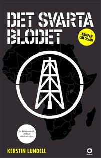 Det svarta blodet: Kampen om oljan