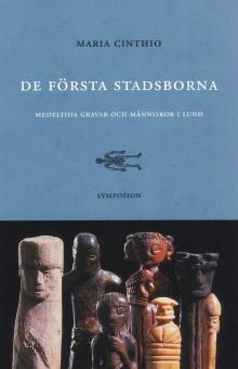 De första stadsborna : medeltida gravar och människor i Lund