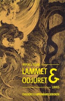 Lammet och odjuret: En guide till Uppenbarelsesboken