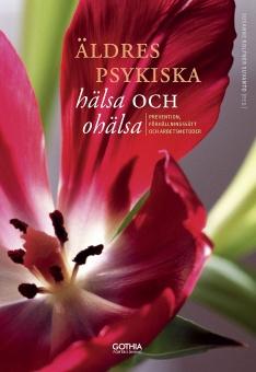 Äldres psykiska hälsa och ohälsa: prevention, förhållningssätt och arbetsmetoder