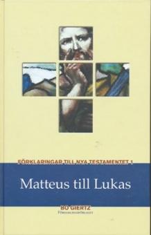 Förklaringar till Nya Testamentet - Matteus till Lukas