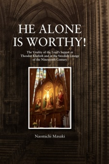 He Alone is Worthy! The Vitality of the Lord's Supper in Theodor Kliefoth and in the Swedish Liturgi of the Nineteenth Century