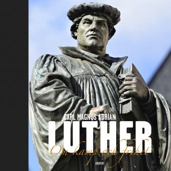 Luther: om kamp och frihet