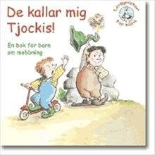 De kallar mig tjockis: En bok för barn om mobbing