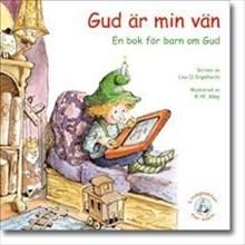 Gud är min vän: en bok för barn om Gud