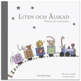 Liten och älskad: Visor vid läggdags (m. noter; inkl. cd)