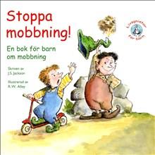 Stoppa mobbning! En bok för barn om mobbning