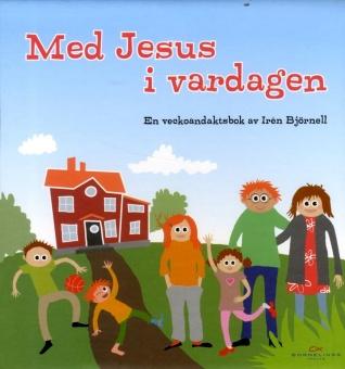 Med Jesus i vardagen: En veckoandaktsbok