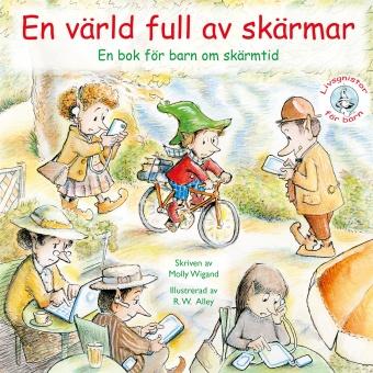 En värld full av skärmar: En bok för barn om skärmtid