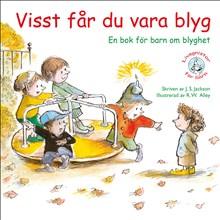 Visst får du vara blyg: En bok för barn om blyghet