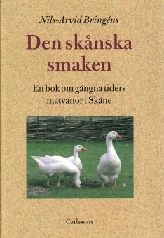 Den skånska smaken: En bok om gångna tiders matvanor i Skåne